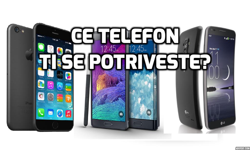 Ce telefon ti se potriveste?